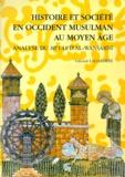 Vincent Lagardère - Histoire et société en Occident Musulman au Moyen Age. - Annalyse du Mi'Yar d'Al-Wansarisi.