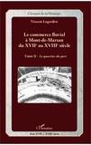 Vincent Lagardère - Le commerce fluvial à Mont-de-Marsan du XVIIe au XVIIIe siècle - Tome 2, Le quartier du port.