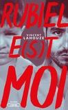 Vincent Lahouze - Rubiel e(s)t moi.