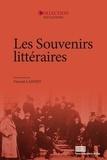 Vincent Laisney - Les souvenirs littéraires - Actes du colloque du 2-3-4 juin 2016 à l'université de Paris Nanterre.