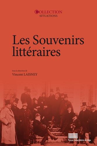 Les souvenirs littéraires. Actes du colloque du 2-3-4 juin 2016 à l'université de Paris Nanterre