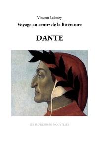 Vincent Laisney - Sept génies : Dante - Voyage au centre de la littérature.