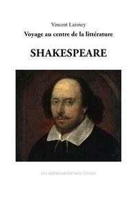 Vincent Laisney - Sept génies : Shakespeare - Voyage au centre de la littérature.