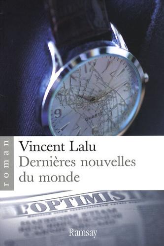 Vincent Lalu - Dernières nouvelles du monde.