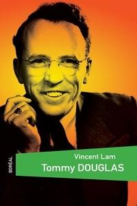Vincent Lam - Tommy Douglas.
