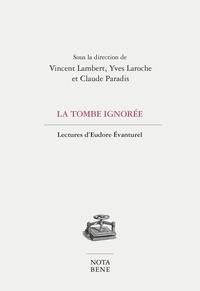 Vincent Lambert et Yves Laroche - La tombe ignorée - Lectures d'Eudore Évanturel.