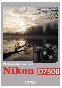 Vincent Lambert - Photographier avec son Nikon D7500.