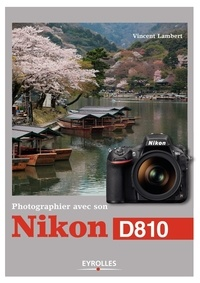 Vincent Lambert - Photographier avec son Nikon D810.