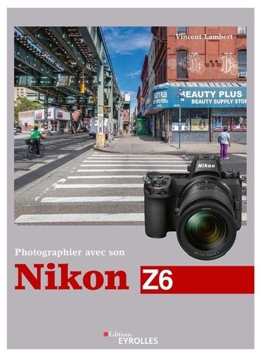 Photographier avec son Nikon Z6