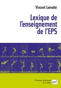 Vincent Lamotte - Lexique de l'enseignement de l'éducation physique et sportive.