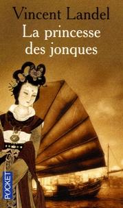 Vincent Landel - La princesse des jonques.