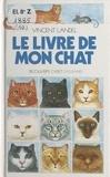 Vincent Landel et Monika Beisner - Le livre de mon chat.