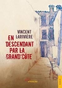 Vincent Larivière - En descendant par la Grand'Côte.