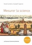 Vincent Larivière et Cassidy R. Sugimoto - Mesurer la science.