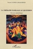 Vincent Laupies - La thérapie familiale au quotidien - Parcours alphabétique.