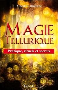 Magie tellurique - Pratique, rituels et secrets.pdf