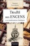 Vincent Lauvergne - Traité des encens et des condensateurs fluidiques - A l'usage des magiciens....