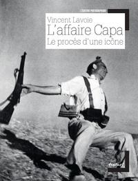Vincent Lavoie - L'affaire Capa - Le procès d'une icône.