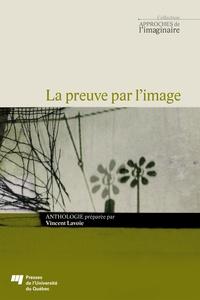 Vincent Lavoie - La preuve par l'image.