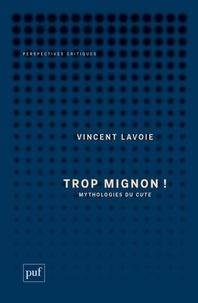 Vincent Lavoie - Trop mignon ! - Mythologies du cute.