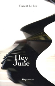 Vincent Le Bee - Hey June.
