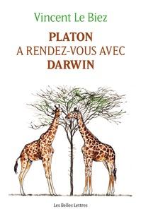 Vincent Le Biez - Platon a rendez-vous avec Darwin.