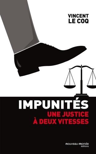 Impunités. Une justice à deux vitesses