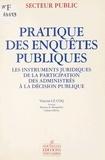 Vincent Le Coq - Pratique des enquêtes publiques : les instruments juridiques de la participation des administrés à la décision publique.