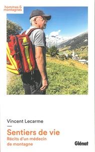Vincent Lecarme - Sentiers de vie - Récits d'un médecin de montagne.