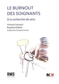 Vincent Lecourt et Rosette Poletti - Le burnout des soignants - A la recherche de sens.