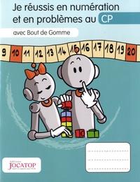 Vincent Lefèvre et Laurence Lefèvre - Je réussis en numération et en problèmes au CP avec Bout de Gomme.