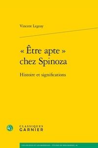 """Vincent Legeay - """"Etre apte"""" chez Spinoza - Histoire et significations."""