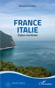 Vincent Lemaître - France Italie - Enjeux maritimes.