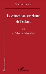La conception sartrienne de lenfant ou Lidiot de la famille.pdf