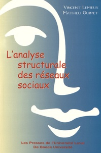 Vincent Lemieux et Mathieu Ouimet - L'analyse structurale des réseaux sociaux.