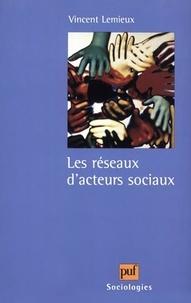 Vincent Lemieux - Les réseaux d'acteurs sociaux.