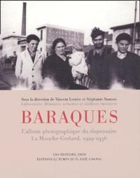 Vincent Lemire et Stéphanie Samson - Baraques - L'album photographique du dispensaire La Mouche-Gerland, 1929-1936.