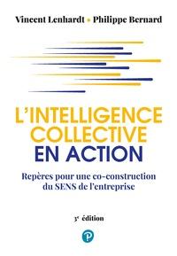 Vincent Lenhardt et Philippe Bernard - L'intelligence collective en action - Repères pour une co-construction du sens de l'entreprise.