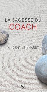 Vincent Lenhardt - La sagesse du coach.