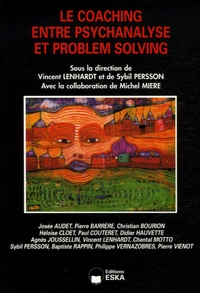 Vincent Lenhardt et Sybil Persson - Le coaching entre psychanalyse et problem solving.