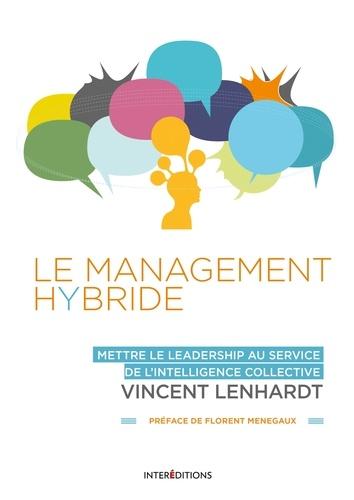 Le Management Hybride - Vincent Lenhardt - Format PDF - 9782729619053 - 14,99 €