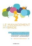 Vincent Lenhardt - Le Management Hybride - Mettre le leadership au service de l'intelligence collective.
