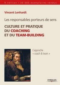 Vincent Lenhardt - Les responsables porteurs de sens - Culture et pratique du coaching et du team-building.