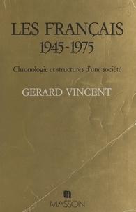 Vincent - Les Français  Tome 1 - 1945-1975.