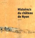 Vincent Lieber - Histoire/s du château de Nyon.