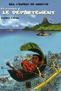 Vincent Liétar - Bao, l'enfant de Mayotte - En attendant le département.