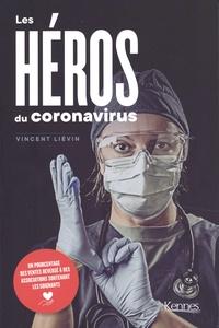 Vincent Lievin - Les héros du coronavirus.