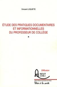 Vincent Liquète - Etude des pratiques documentaires et informationnelles du professeur de collège - 2 volumes.