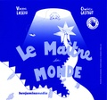 Vincent Loiseau et Charlotte Gastaut - Le Maître du monde. 1 CD audio