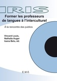 Vincent Louis et Nathalie Auger - Former les professeurs de langue à l'interculturel - A la rencontre des publics.